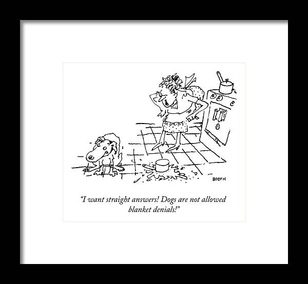 """""""i Want Straight Answers! Dogs Are Not Allowed Blanket Denials!"""" Dog Framed Print featuring the drawing I Want Straight Answers by George Booth"""