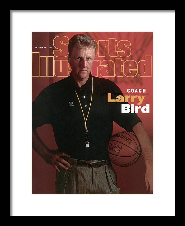 Magazine Cover Framed Print featuring the photograph Indiana Pacers Coach Larry Bird Sports Illustrated Cover by Sports Illustrated