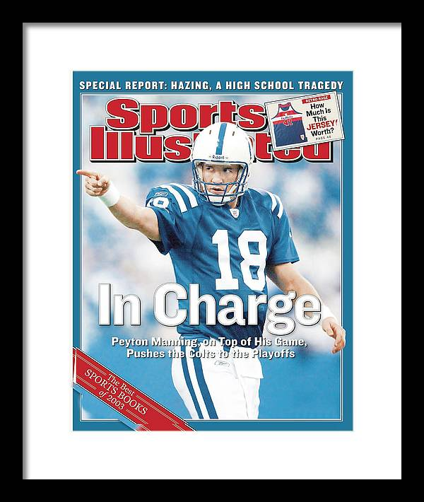 Magazine Cover Framed Print featuring the photograph Indianapolis Colts Qb Peyton Manning... Sports Illustrated Cover by Sports Illustrated