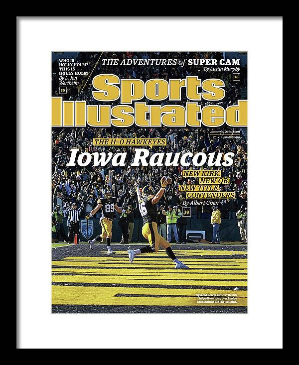 Magazine Cover Framed Print featuring the photograph Iowa Raucous. The 11-0 Hawkeyes New Kirk. New Qb. New Title Sports Illustrated Cover by Sports Illustrated