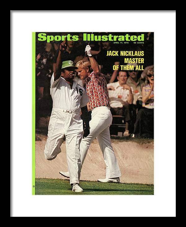 Magazine Cover Framed Print featuring the photograph Jack Nicklaus, 1972 Masters Sports Illustrated Cover by Sports Illustrated