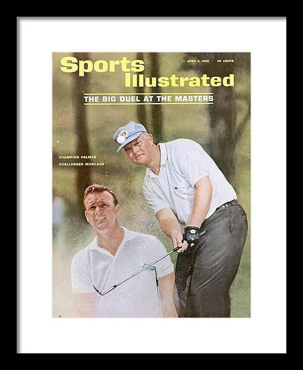 Magazine Cover Framed Print featuring the photograph Jack Nicklaus And Arnold Palmer, 1965 Masters Preview Issue Sports Illustrated Cover by Sports Illustrated