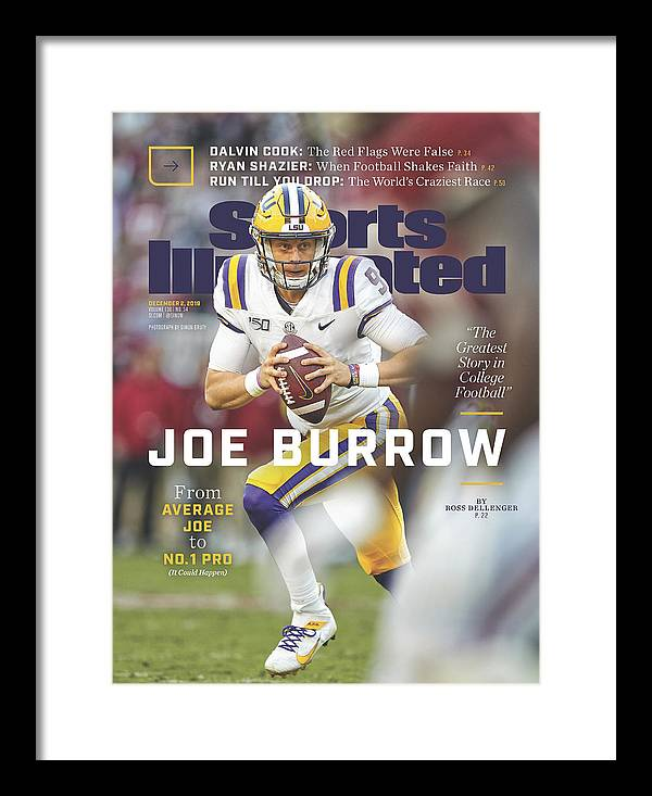 Magazine Cover Framed Print featuring the photograph Joe Burrow From Average Joe To No. 1 Pro Sports Illustrated Cover by Sports Illustrated