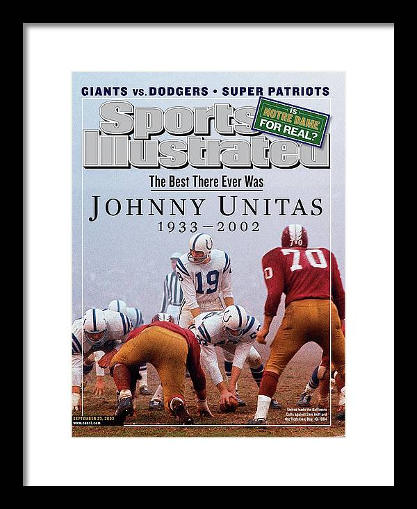 Magazine Cover Framed Print featuring the photograph Johnny Unitas 1933 - 2002, A Tribute To The Best There Ever Sports Illustrated Cover by Sports Illustrated