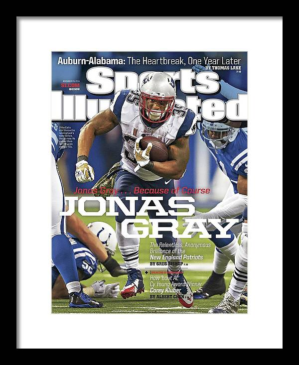 Magazine Cover Framed Print featuring the photograph Jonas Gray . . . Because Of Course Jonas Gray The Sports Illustrated Cover by Sports Illustrated
