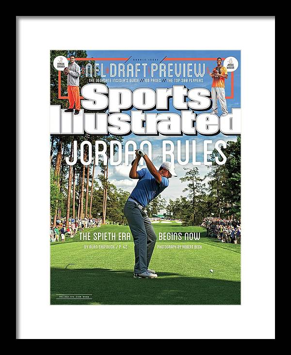 Magazine Cover Framed Print featuring the photograph Jordan Rules The Spieth Era Begins Now Sports Illustrated Cover by Sports Illustrated