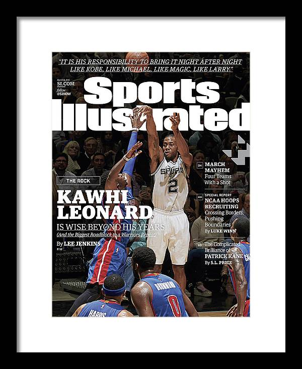 Magazine Cover Framed Print featuring the photograph Kawhi Leonard, The Rock, Is Wise Beyond His Years Sports Illustrated Cover by Sports Illustrated