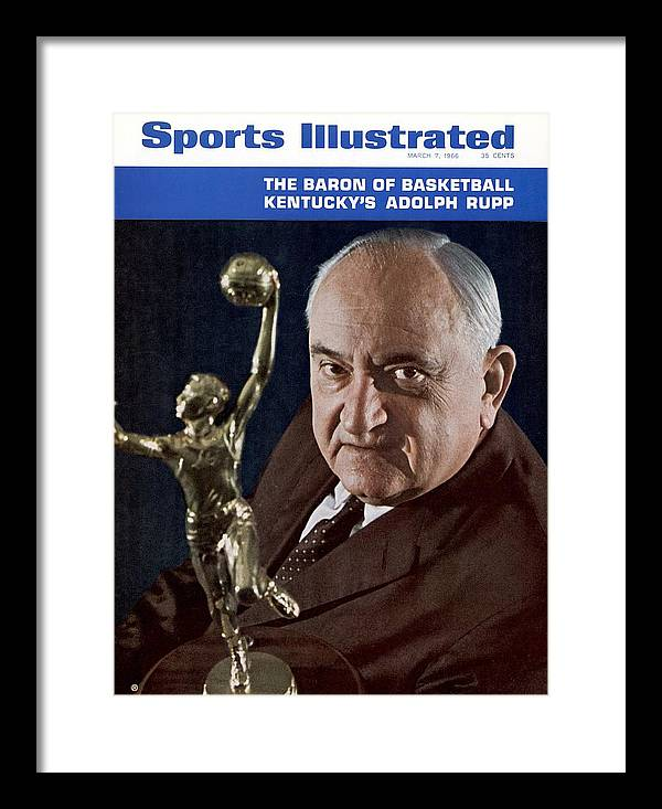 Magazine Cover Framed Print featuring the photograph Kentucky Coach Adolph Rupp Sports Illustrated Cover by Sports Illustrated