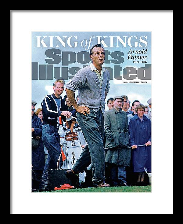 Magazine Cover Framed Print featuring the photograph King Of Kings Arnold Palmer, 1929 - 2016 Sports Illustrated Cover by Sports Illustrated