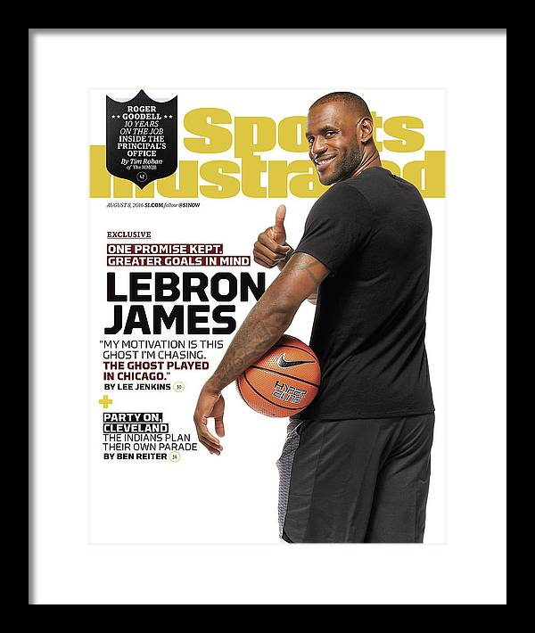 Magazine Cover Framed Print featuring the photograph LeBron James One Promise Kept. Greater Goals In Mind. Sports Illustrated Cover by Sports Illustrated