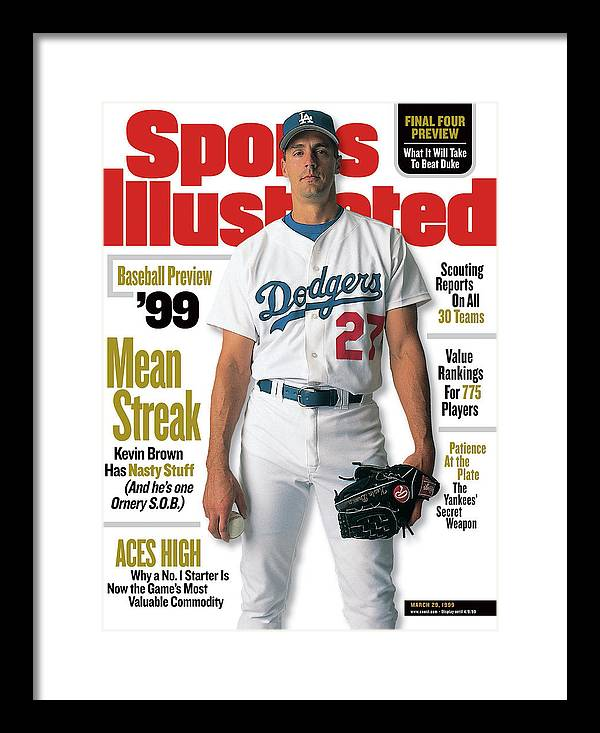 Magazine Cover Framed Print featuring the photograph Los Angeles Dodgers Kevin Brown, 1999 Mlb Baseball Preview Sports Illustrated Cover by Sports Illustrated