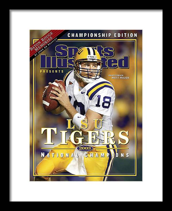 Auburn University Framed Print featuring the photograph Louisiana State University Qb Matt Mauck Sports Illustrated Cover by Sports Illustrated