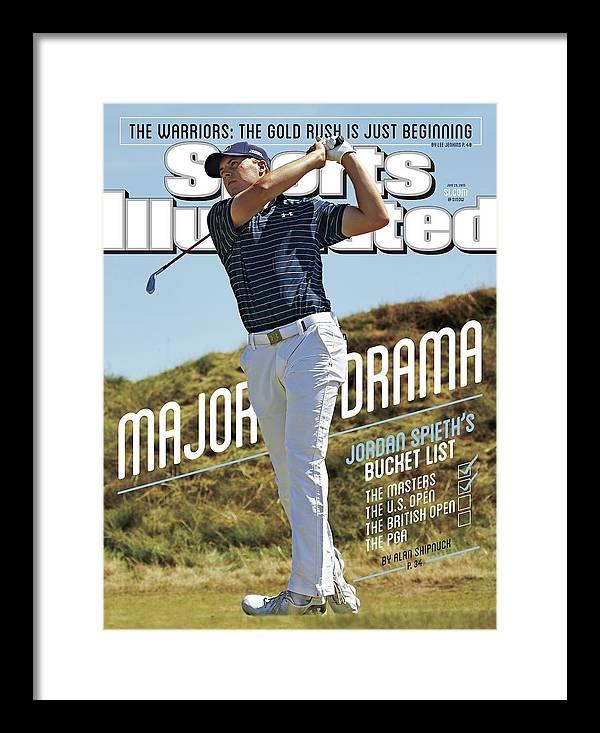 Magazine Cover Framed Print featuring the photograph Major Drama Jordan Spieths Bucket List Sports Illustrated Cover by Sports Illustrated