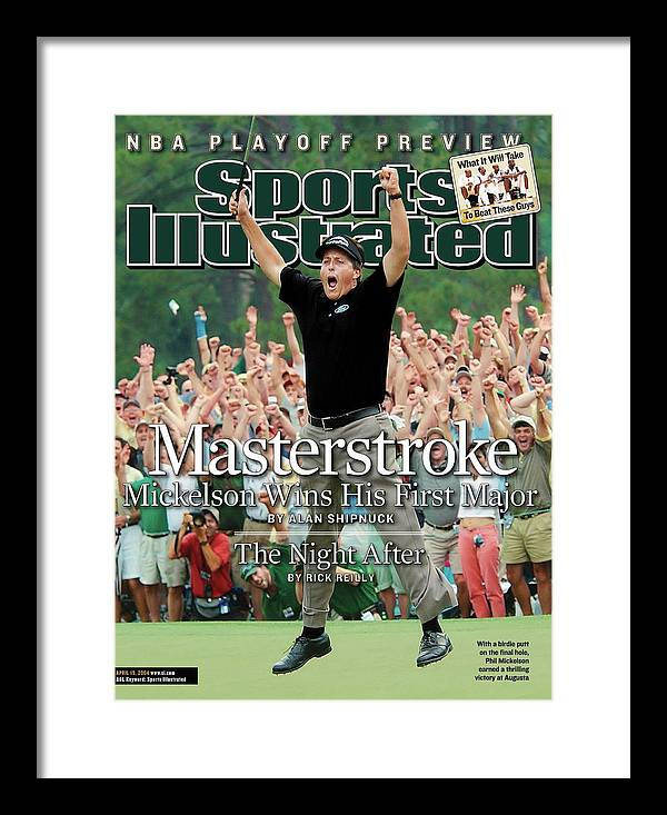 Magazine Cover Framed Print featuring the photograph Masterstroke Mickelson Wins His First Major Sports Illustrated Cover by Sports Illustrated