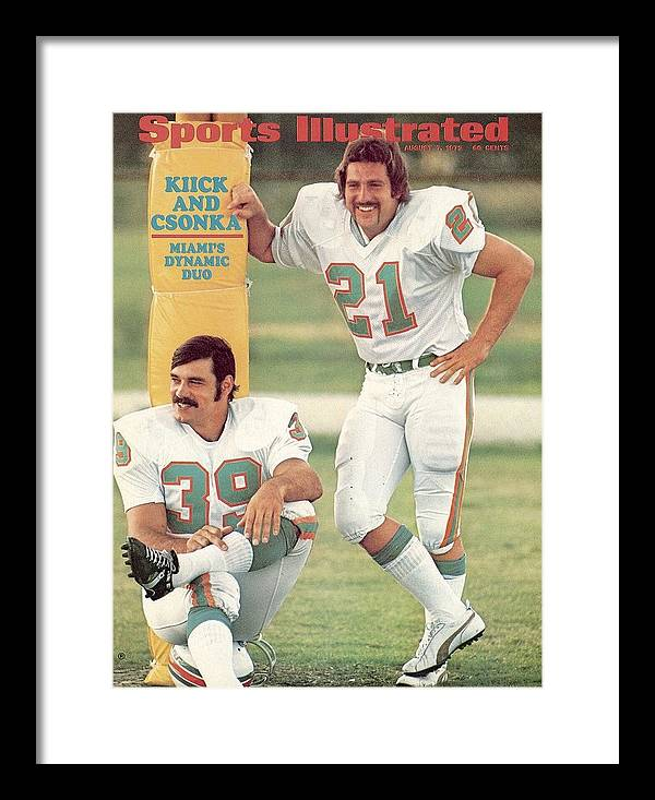 Sports Illustrated Framed Print featuring the photograph Miami Dolphins Jim Kiick And Larry Csonka Sports Illustrated Cover by Sports Illustrated