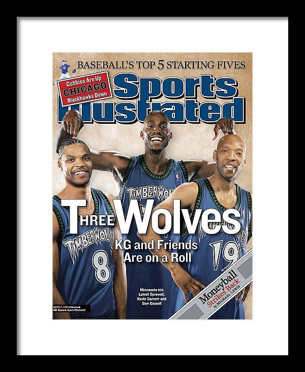 Magazine Cover Framed Print featuring the photograph Minnesota Timberwolves Latrell Sprewell, Kevin Garnett, And Sports Illustrated Cover by Sports Illustrated