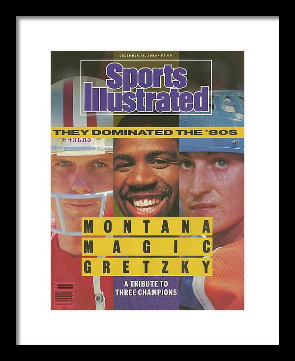 Magazine Cover Framed Print featuring the photograph Montana, Magic, Gretzky A Tribute To Three Champions Who Sports Illustrated Cover by Sports Illustrated