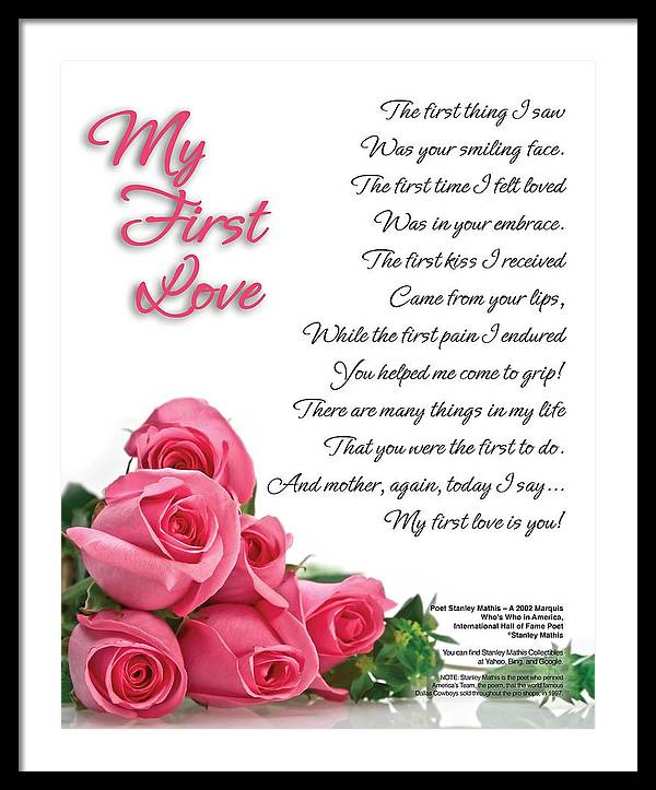 Mothers Love Poem Framed Print featuring the digital art My First Love Poetry Art by Stanley Mathis