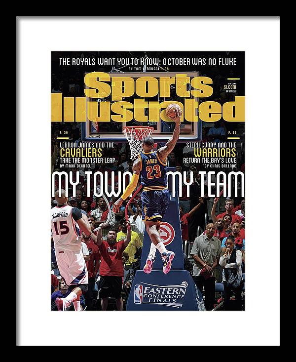 Atlanta Framed Print featuring the photograph My Town, My Team LeBron James And The Cavaliers Take The Sports Illustrated Cover by Sports Illustrated