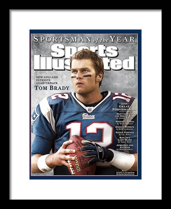 Magazine Cover Framed Print featuring the photograph New England Patriots Qb Tom Brady, 2005 Sportsman Of The Sports Illustrated Cover by Sports Illustrated