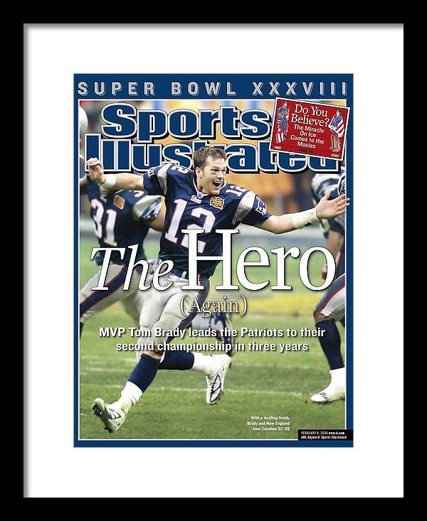 New England Patriots Framed Print featuring the photograph New England Patriots Qb Tom Brady, Super Bowl Xxxviii Sports Illustrated Cover by Sports Illustrated