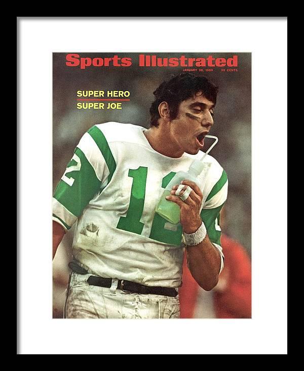Magazine Cover Framed Print featuring the photograph New York Jets Qb Joe Namath, Super Bowl IIi Sports Illustrated Cover by Sports Illustrated