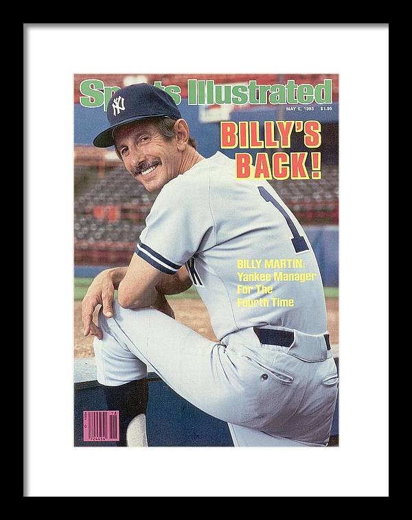 Magazine Cover Framed Print featuring the photograph New York Yankees Manager Billy Martin Sports Illustrated Cover by Sports Illustrated