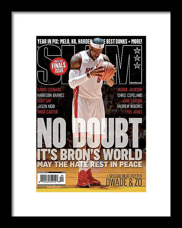 Lebron James Framed Print featuring the photograph No Doubt It's Bron's World: May the Hate Rest in Peace SLAM Cover by Getty Images