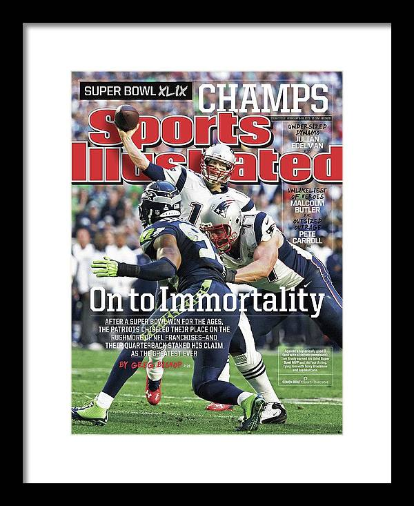 Magazine Cover Framed Print featuring the photograph On To Immortality Patriots Are Super Bowl Xlix Champs Sports Illustrated Cover by Sports Illustrated
