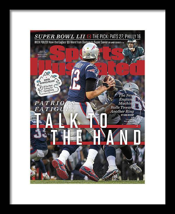 Playoffs Framed Print featuring the photograph Patriots Fatigue Talk To The Hand Sports Illustrated Cover by Sports Illustrated