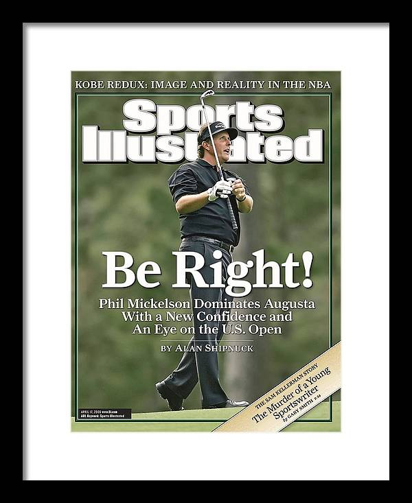 Magazine Cover Framed Print featuring the Phil Mickelson, 2006 Masters Sports Illustrated Cover by Sports Illustrated