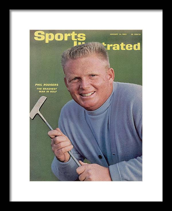 Magazine Cover Framed Print featuring the photograph Phil Rodgers, Golf Sports Illustrated Cover by Sports Illustrated
