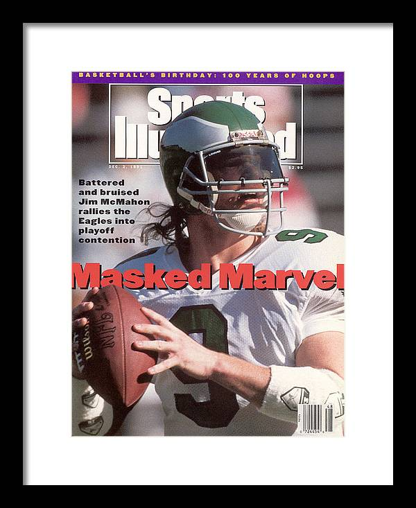 Arizona Cardinals Framed Print featuring the photograph Philadelphia Eagles Qb Jim Mcmahon Sports Illustrated Cover by Sports Illustrated