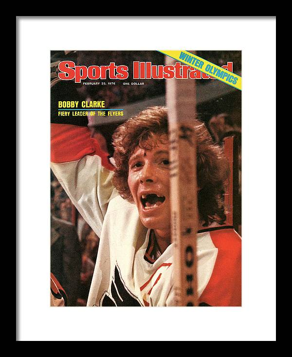 Magazine Cover Framed Print featuring the photograph Philadelphia Flyers Bobby Clarke Sports Illustrated Cover by Sports Illustrated