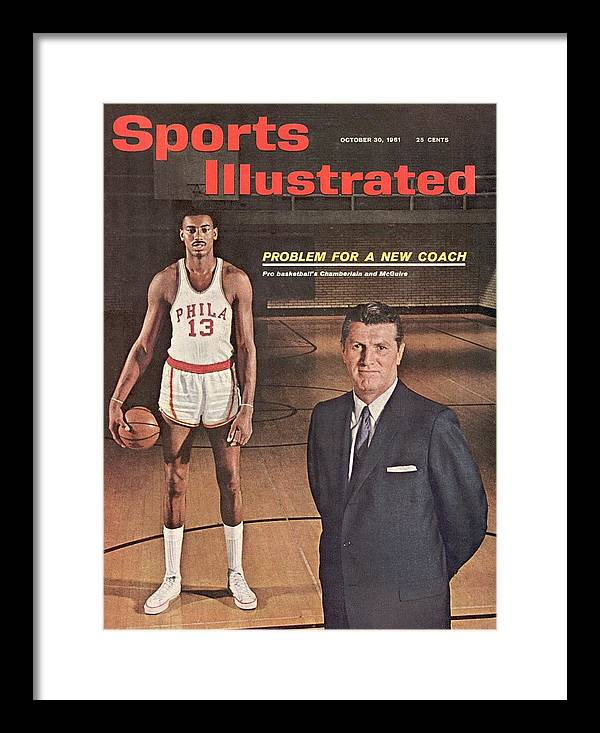 Magazine Cover Framed Print featuring the photograph Philadelphia Warriors Coach Frank Mcguire And Wilt Sports Illustrated Cover by Sports Illustrated
