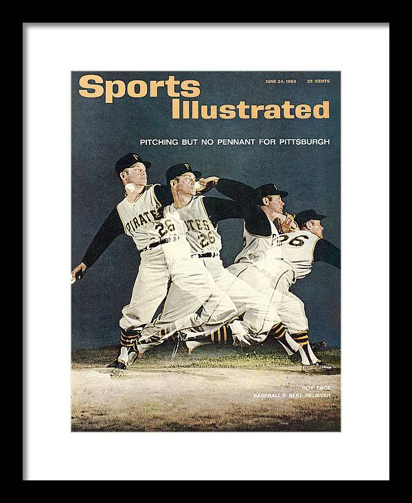 Magazine Cover Framed Print featuring the photograph Pittsburgh Pirates Roy Face Sports Illustrated Cover by Sports Illustrated
