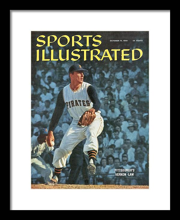 Magazine Cover Framed Print featuring the photograph Pittsburgh Pirates Vern Law... Sports Illustrated Cover by Sports Illustrated