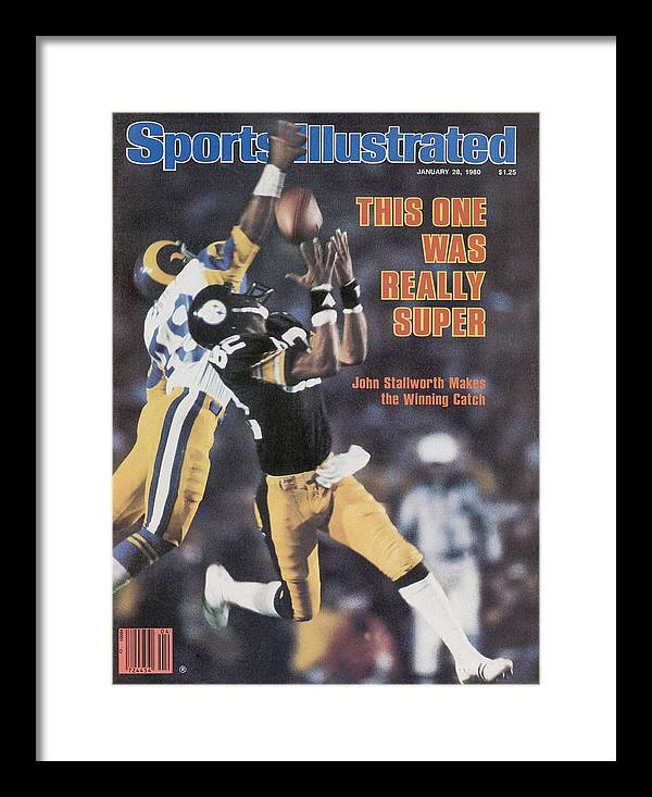 Magazine Cover Framed Print featuring the photograph Pittsburgh Steelers John Stallworth, Super Bowl Xiv Sports Illustrated Cover by Sports Illustrated