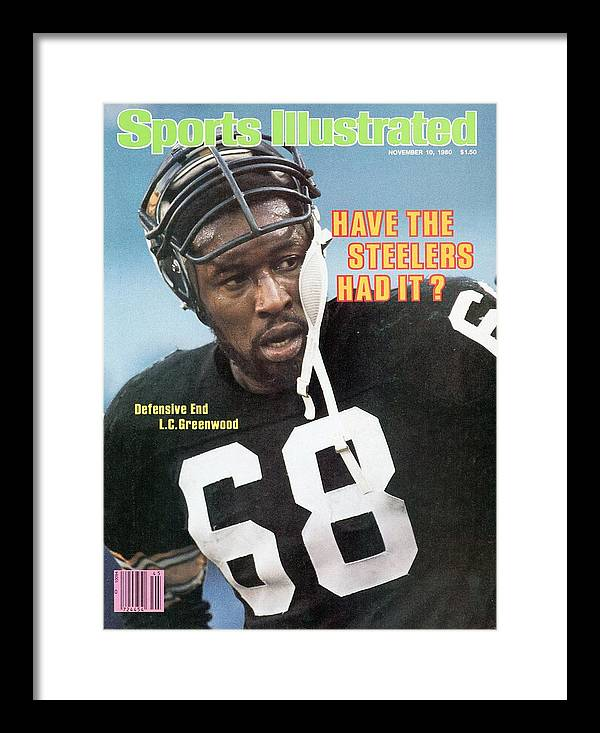 1980-1989 Framed Print featuring the photograph Pittsburgh Steelers L.c. Greenwood Sports Illustrated Cover by Sports Illustrated
