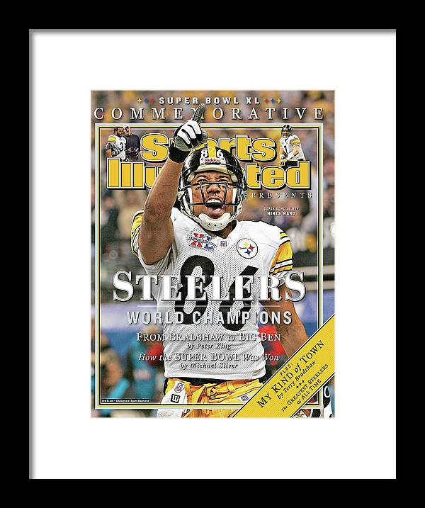 Detroit Framed Print featuring the photograph Pittsburgh Steelers Super Bowl Xl Champions Sports Illustrated Cover by Sports Illustrated