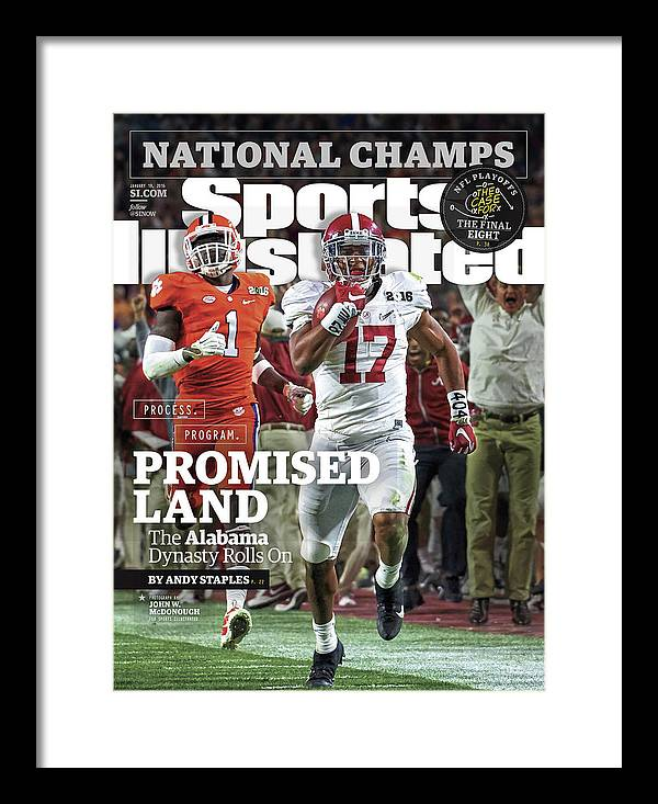 Magazine Cover Framed Print featuring the photograph Process. Program. Promised Land. The Alabama Dynasty Rolls Sports Illustrated Cover by Sports Illustrated