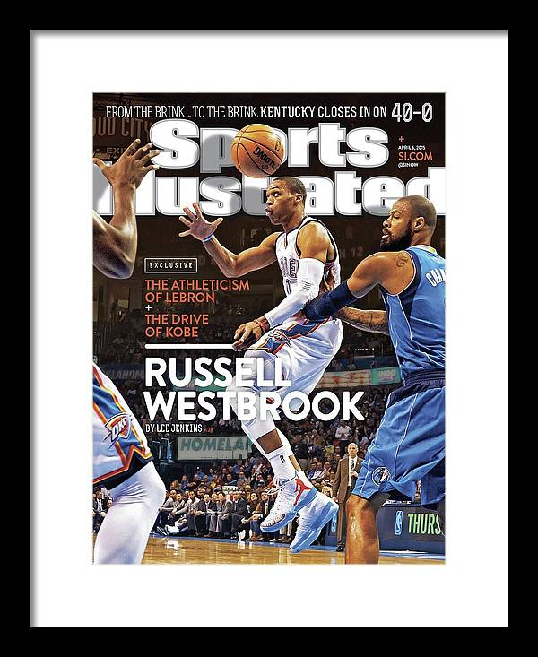 Magazine Cover Framed Print featuring the photograph Russell Westbrook Exclusive The Athleticism Of LeBron + The Sports Illustrated Cover by Sports Illustrated
