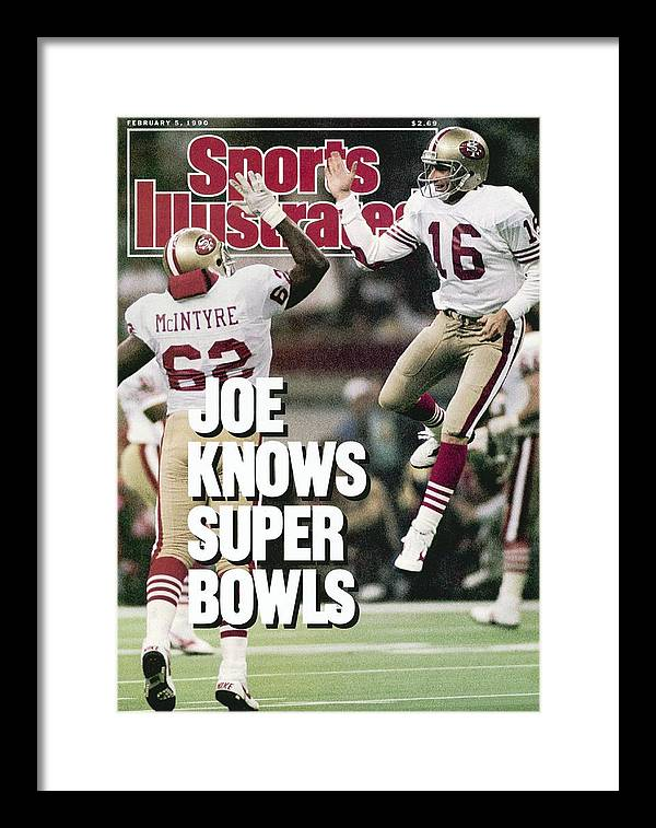 Magazine Cover Framed Print featuring the photograph San Francisco 49ers Qb Joe Montana, Super Bowl Xxiv Sports Illustrated Cover by Sports Illustrated