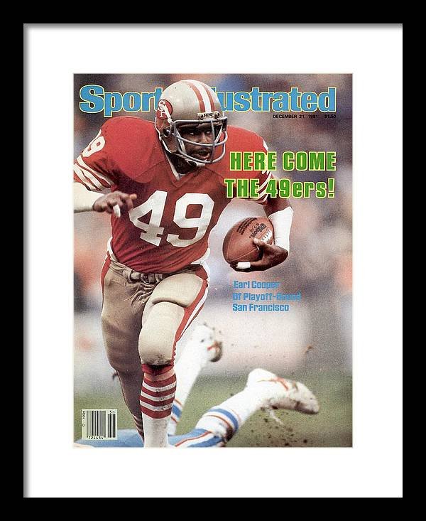 Magazine Cover Framed Print featuring the photograph San Fransisco 49ers Earl Cooper Sports Illustrated Cover by Sports Illustrated