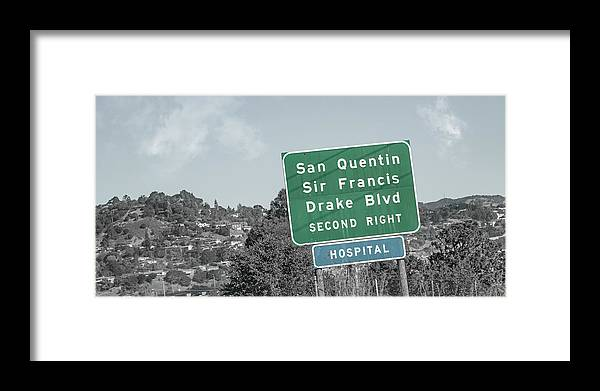 San Framed Print featuring the photograph San Quentin California Highway Sign by Betsy Knapp