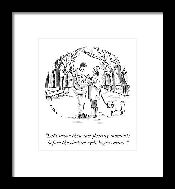 Let's Savor These Last Fleeting Moments Before The Election Cycle Begins Anew. Framed Print featuring the drawing Savor the Moment by Brendan Loper