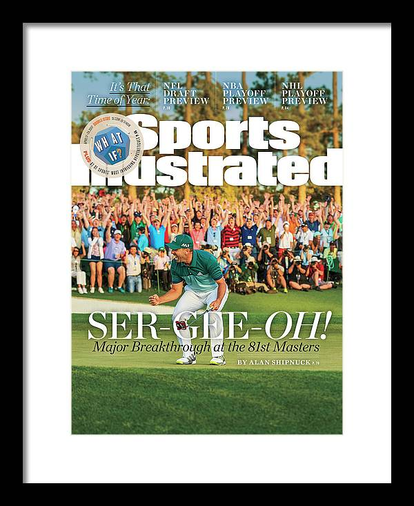Magazine Cover Framed Print featuring the photograph Ser-gee-oh Major Breakthrough At The 81st Masters Sports Illustrated Cover by Sports Illustrated