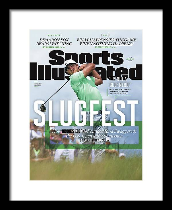 Magazine Cover Framed Print featuring the photograph Slugfest How Brooks Koepka Pounded And Swaggered The Us Sports Illustrated Cover by Sports Illustrated