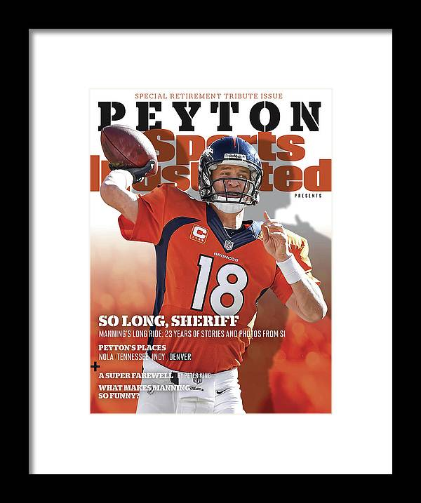 Playoffs Framed Print featuring the photograph So Long, Sheriff Peyton Manning Retirement Special Sports Illustrated Cover by Sports Illustrated