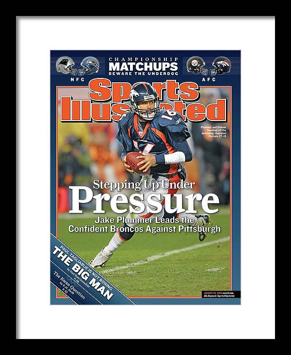 Magazine Cover Framed Print featuring the photograph Stepping Up Under Pressure Jake Plummer Leads The Confident Sports Illustrated Cover by Sports Illustrated
